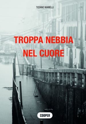 TROPPA NEBBIA NEL CUORE
